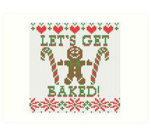 Let's Get Baked The Gingerbread Cookie Says Art Print