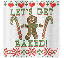 Let's Get Baked The Gingerbread Cookie Says Poster