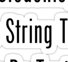 Students, Unlike String Theory, Can Be Tested Sticker