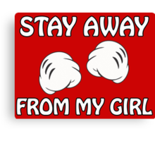 Stay Away From My Girl & Stay Away From My Boy Couples Design Canvas Print