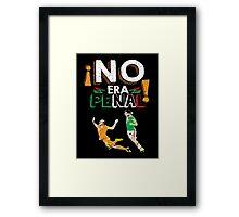 No Era Penal (It wasn't a penalty) Framed Print