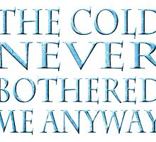 The Cold Never Bothered Me by Spellmansisters