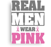 Real men wear pink Canvas Print