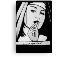SISTA MARYJANE Canvas Print