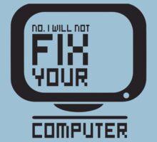 No I will not fix your computer Kids Clothes