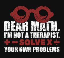 Dear math. I'm not a therapist. Solve your own problems by nektarinchen