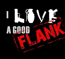 I Love A Good Flank by tweek