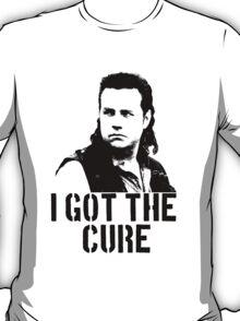 I Got The Cure T-Shirt