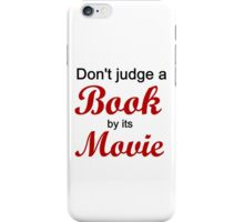 DON'T JUDGE A BOOK BY ITS MOVIE iPhone Case/Skin