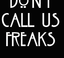 """Don't call us freaks!"" - Jimmy Darling by ElyB"