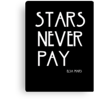 STARS NEVER PAY Canvas Print