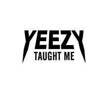 Yeezy taught me by saladinthewind