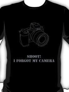 Shoot! I forgot my camera T-Shirt