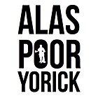 Alas, poor Yorick by sophiestormborn