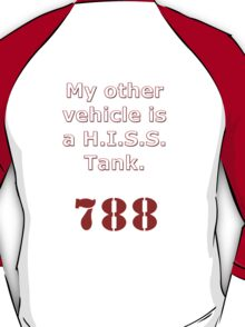 My other vehicle is a H.I.S.S. Tank Version 2 T-Shirt
