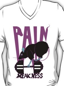 Pain equals weakness T-Shirt