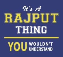 It's A RAJPUT thing, you wouldn't understand !! by satro
