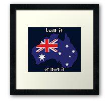 Australia   Love it - or leave it Framed Print
