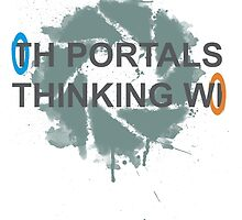 Thinking With Portals by njonestees