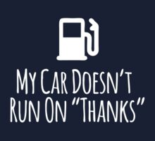 Hilarious 'My Car Doesn't Run on Thanks' T-Shirt by Albany Retro