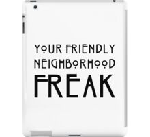 Your Friendly Neighborhood Freak iPad Case/Skin