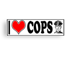 I LOVE COPS Canvas Print