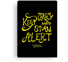 Keep calm and stay alert Canvas Print