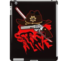 Stay Alive iPad Case/Skin