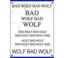 TARDIS Door Bad Wolf Sign Photographic Print