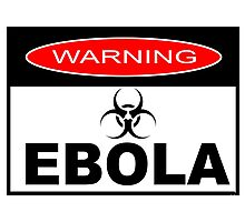 WARNING - EBOLA Photographic Print