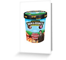 Ben and Jerrys Bacon Wrapped Shrimp Greeting Card