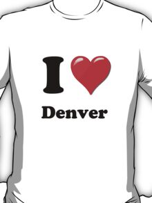 I Love Denver T-Shirt