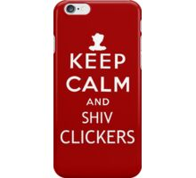 Keep Calm and Shiv Clickers - The Last of Us iPhone Case/Skin