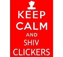 Keep Calm and Shiv Clickers - The Last of Us Photographic Print