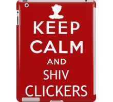 Keep Calm and Shiv Clickers - The Last of Us iPad Case/Skin