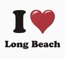 I Love Long Beach by ColaBoy