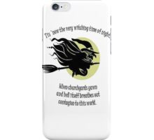 'Tis Now The Witching Time Of Night iPhone Case/Skin