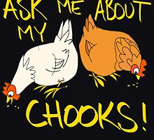 Ask me about my CHOOKS!! by Dropkickjaxx