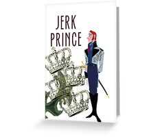 Bit of a Jerk Prince Greeting Card
