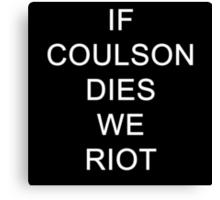 If Coulson dies Canvas Print