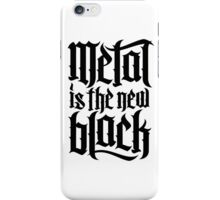 Metal is the new black No.2 (black) iPhone Case/Skin