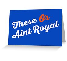 These O's Ain't Royal Greeting Card