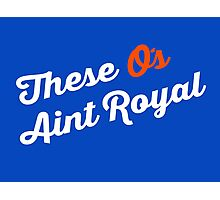 These O's Ain't Royal Photographic Print