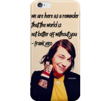 Frank Iero Quote  iPhone Case/Skin