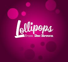 Doc Brown's Lollipops (Replicator Rations 1x12) by erbeining