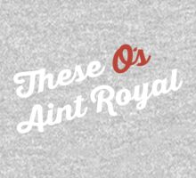 These O's Ain't Royal Kids Clothes