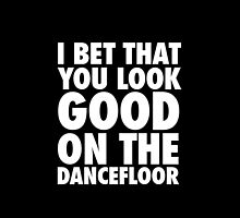 I Bet That You Look Good On The Dancfloor by anythingarcticm