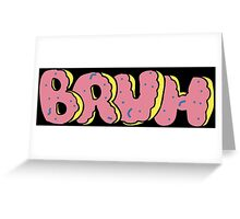 BRUH - OF Donut Style - Odd Future Wolf Gang Kill Them All Greeting Card