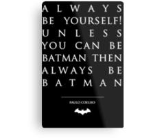 Paulo Coelho Quotes - Be Batman Metal Print