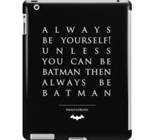 Paulo Coelho Quotes - Be Batman iPad Case/Skin